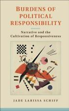 Burdens of Political Responsibility: Narrative and The Cultivation of-ExLibrary