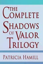 The Complete Shadows of Valor Trilogy by Patricia Hamill (2015, Paperback)
