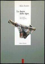 B. Kurtén, La danza della tigre. Un romanzo dell'Era Glaciale, Ed. Riuniti, 1991