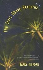 The Stars above Veracruz by Barry Gifford (2006, Paperback)