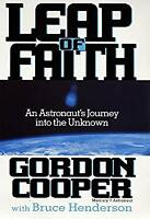 Leap of Faith : An Astronaut's Journey into the Unknown Hardcover Gordon Cooper