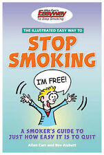 The Illustrated Easyway to Stop Smoking: A Smoker's Guide to Just How Easy it is