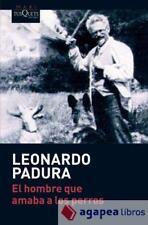 El hombre que amaba a los perros. NUEVO. ENVÍO URGENTE (Librería Agapea)