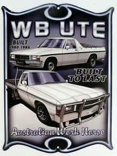 HOLDEN WB UTE BUILT 1980-1984  . All Weather Metal Sign 475x360
