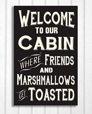 Welcome to Our Cabin Where Friends and Marshmallows Get Toasted Sign