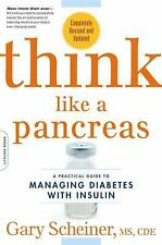 Think Like a Pancreas : A Practical Guide to Managing Diabetes With Insulin, ...