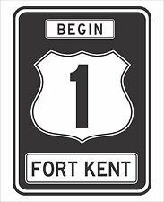 "US 1 HWY Begin Ft Kent Sign 9"" x 12"""