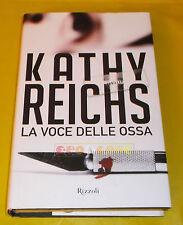 Kathy Reichs LA VOCE DELLE OSSA - 1ª Edizione Rizzoli - 2012