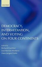 Democracy, Intermediation, and Voting on Four Continents by Richard Gunther...