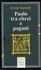 STENDAHL KRISTER PAOLO TRA GLI EBREI E PAGANI CLAUDIANA 1995 COLLANA MODERNA