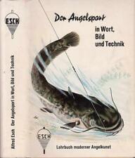 Esch, Alfred: Der Angelsport in Wort und Bild. Lehrbuch moderner Angelkunst