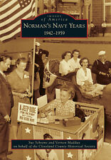 Norman's Navy Years: 1942-1959 [Images of America] [OK] [Arcadia Publishing]