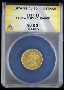 1874 $3 Gold Piece ANACS AU 50 Detail Pre 1933 US Gold