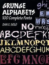 Grunge Alphabets: 100 Complete Fonts (Lettering, Calligraphy, Typograp-ExLibrary