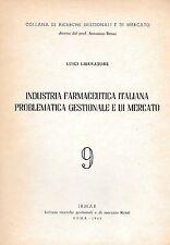 INDUSTRIA FARMACEUTICA PROBLEMATICA GESTIONALE MERCATO LIBERATORE 1963 IRMAR