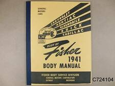 1941 GM Pontiac Chevy Olds Body by Fisher Body manual 132 Pages, C724104