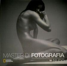 Master di Fotografia vol. 16  NUDO National Geographic NUOVO