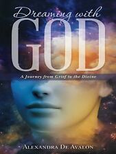 Dreaming with God: A Journey from Grief to the Divine