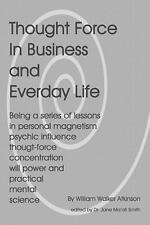 Thought Force in Business and Everyday Life by Jane Ma'ati Smith C.Hyp....