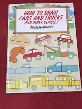 How to Draw Cars and Trucks And Other Vehicles - Michelle Roberts Child Art Book