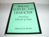"""Morale, Culture, and Character: Assessing Schools of Hope"" by Douglas H. Heath"