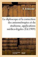 Le diploscope et la correction des anisometropi. ARMBRUSTER-R.#