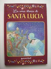 VERA STORIA DI SANTA LUCIA (LA) - S.ZUANETTI E G.SCATTOLINI - GIUNTI KIDS