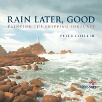 Rain Later, Good: Painting the Shipping Forecast by Peter Collyer Book The Fast