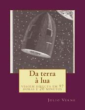 Da Terra à Lua : Viagem Directa Em 97 Horas e 20 Minutos by Julio Verne...