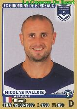 081 NICOLAS PALLOIS # GIRONDINS BORDEAUX US.QUEVILLY STICKER PANINI FOOT 2016