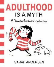 Adulthood Is a Myth: A Sarah's Scribbles Collection (Paperback or Softback)