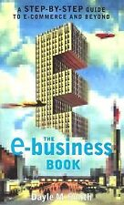 The E-Business Book: A Step-by-Step Guide to E-Commerce and Beyond [Apr 01, 20..