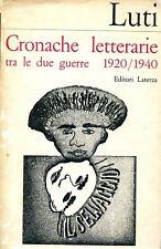 Luti Giorgio CRONACHE LETTERARIE FRA LE DUE GUERRE 1920/1940