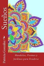 Sueños : Mandalas, Poemas y Jardines para Evadirse by Patricia González...