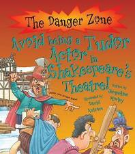 Danger Zone: Avoid Being a Tudor Actor in Shakespeare's Theatre (The Danger Zone