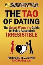 NEW The Tao of Dating: The Smart Woman's Guide to Being Absolutely Irresistible