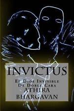 Invictus : El Dios Invisible de Doble Cara by Athira Bhargavan (2016, Paperback)