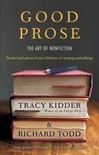 Good Prose: The Art of Nonfiction, Todd, Richard, Kidder, Tracy, Good Book
