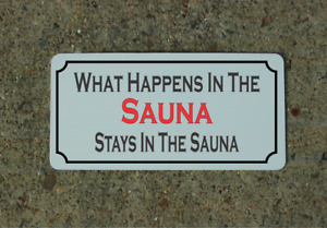 What Happens in the Sauna Stays in the Sauna Metal Sign