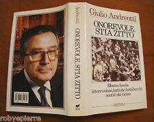 ONOREVOLE STIA ZITTO GIULIO ANDREOTTI RIZZOLI 1987 1° Edizione copertina rigida