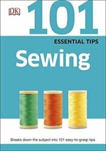 101 Essential Tips Sewing by DK Book The Cheap Fast Free Post