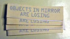 """OBJECTS IN MIRROR ARE LOSING rearview stickers- 4 total- approx 4"""" x 1"""" 3M silvr"""