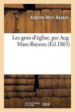 Les Gens D'Eglise by Bayeux-A-M (2016, Paperback)