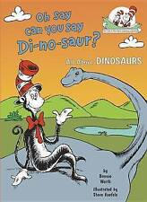 Oh Say Can You Say Di-no-saur?: All About Dinosaurs (Cat in the Hat's Learning L
