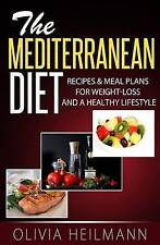 USED (LN) The Mediterranean Diet: Recipes & Meal Plans for Weight-loss and a Hea