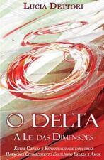 O Delta a Lei das Dimensões : Entre Ciência e Espiritualidade para Criar...