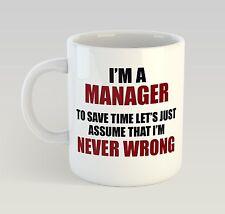 Never Wrong Manager Mug Funny Birthday Novelty Gift