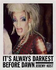 NEW It's Always Darkest Before Dawn