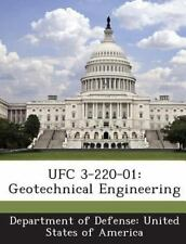 Ufc 3-220-01 : Geotechnical Engineering (2013, Paperback)