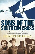 Sons of the Southern Cross: Rebels, Revolutions, Anzacs and the Spirit of Austra